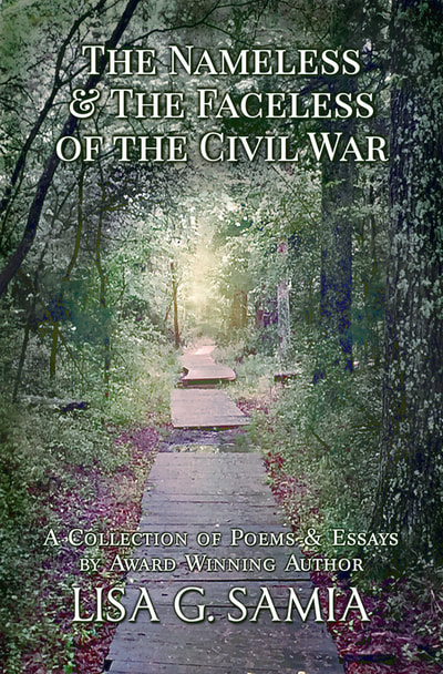 The Nameless & The Faceless of the Civil War by award winning author / poet LISA G SAMIA